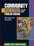 Community Policing and Problem Solving : Strategies and Practices, Peak, Kenneth J. and Glensor, Ronald W., 0132946874