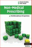 Non-Medical Prescribing : Multidisciplinary Perspectives, Bradley, Eleanor and Nolan, Peter, 0521706874