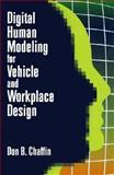 Digital Human Modeling for Vehicle and Workplace Design, Don B. Chaffin, 0768006872