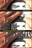 Digital Dilemmas : The State, the Individual, and Digital Media in Cuba, Venegas, Cristina, 0813546877