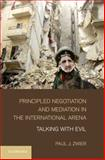 Principled Negotiation and Mediation in the International Arena : Talking with Evil, Zwier, Paul J., 1107026873