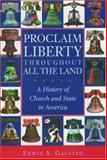 Proclaim Liberty Throughout All the Land, Edwin S. Gaustad, 0195166876