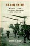 No Sure Victory : Measuring U. S. Army Effectiveness and Progress in the Vietnam War, Daddis, Gregory A., 0199746877
