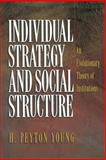 Individual Strategy and Social Structure 9780691086873