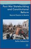 Post-War Statebuilding and Constitutional Reform : Beyond Dayton in Bosnia, Sebastián Aparicio, Sofia, 1137336870