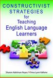 Constructivist Strategies for Teaching English Language Learners, Reyes, Sharon Adelman and Vallone, Trina L., 141293687X