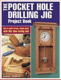The Pocket Hole Drilling Jig Project Book, Danny Proulx, 1558706879