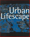 Urban Lifescape : Space, Lifestyle, Consumption, Claus Bech-Danielsen, Jesper Jensen, Hans Kiib, Gitte Marling, 8773076872