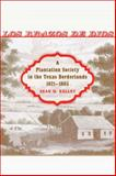 Los Brazos de Dios : A Plantation Society in the Texas Borderlands, 1821-1865, Kelley, Sean M., 0807136875