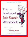 The Foolproof Job Search Workbook, Don Asher, 0898156874