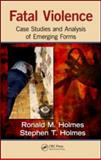 Fatal Violence, Ronald Holmes and Stephen T. Holmes, 1439826870