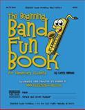 The Beginning Band Fun Book (Alto Sax), Larry Newman, 1468086871
