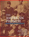 The American Promise : A History of the United States, from 1865, Roark, James L. and Cohen, Patricia Cline, 0312406878