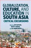 Globalization, Culture, and Education in South Asia : Critical Excursions, , 1137006870