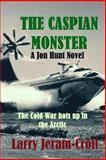 The Caspian Monster, Larry Jeram-Croft, 1470196875