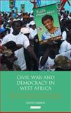 Civil War and Democracy in West Africa : Conflict Resolution, Elections and Justice in Sierra Leone and Liberia, Harris, David, 1848856873