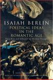Political Ideas in the Romantic Age : Their Rise and Influence on Modern Thought, Berlin, Isaiah, 0691126879