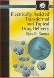 Electrically Assisted Transdermal and Topical Drug Delivery : Metabolism and Molecular Physiology of Saccharomyces, Banga, Ajay K., 0748406875