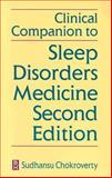 Clinical Companion to Sleep Disorders Medicine, Chokroverty, Sudhansu, 0750696877