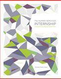 The Human Services Internship : Getting the Most from Your Experience, Kiser, Pamela Myers, 1111186871