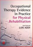 Occupational Therapy Evidence in Practice for Physical Rehabilitation, , 1405146877