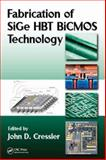 Fabrication of Sige HBT BICMOS Technology, Cressler, John D., 1420066870