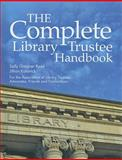 The Complete Library Trustee Handbook, Reed, Sally Gardner and Kalonick, Jillian, 1555706878