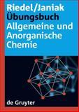 Ãœbungsbuch Allgemeine und Anorganische Chemie, Riedel, Erwin and Janiak, Christoph, 3110206870