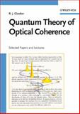 Quantum Theory of Optical Coherence : Selected Papers and Lectures, Glauber, Roy J., 3527406875