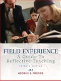 Field Experience : A Guide to Reflective Teaching, Posner, George J. and Vivian, Craig, 0137016875