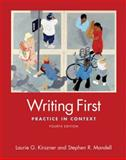 Writing First : Practice in Context, Kirszner, Laurie G. and Mandell, Stephen R., 0312486871
