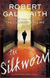 The Silkworm, Robert Galbraith, 0316206873