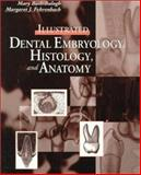 Illustrated Dental Embryology, Histology, and Anatomy, Bath-Balogh, Mary and Fehrenbach, Margaret J., 0721666876