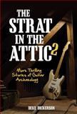 The Strat in the Attic II, Deke Dickerson, 0760346879