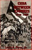 Cuba Between Empires, 1878-1902, Perez, Louis A., Jr., 082295687X
