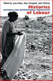 Histories of Labour : National and Transnational Perspectives, Allen and Campbell, 0850366879