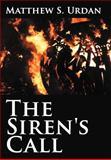 The Siren's Call, Matthew S. Urdan, 1468506870