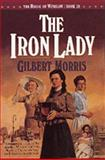The Iron Lady, Gilbert Morris, 1556616872