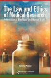 The Law and Ethics of Medical Research, Aurora Plomer, 185941687X