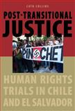 Post-Transitional Justice : Human Rights Trials in Chile and el Salvador, Collins, Cath, 0271036877