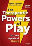 The Therapeutic Powers of Play 2nd Edition