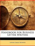 Handbook for Business Letter Writers, Louise Emily Bonney, 1149026871