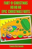 Fart-O-Christmas Ho Ho Ho Epic Christmas Farts, Timmie Guzzmann, 1494306875