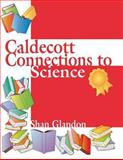 Caldecott Connections to Science, Shan Glandon, 1563086875