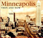 Minneapolis-St. Paul Then and Now, Paul V. Froiland and Hanje Richards, 1571456872
