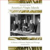 America's Virgin Islands : A History of Human Rights and Wrongs, Boyer, William, 1594606870