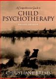 A Comprehensive Guide to Child Psychotherapy, Brems, Christiane, 020530687X