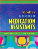 Mosby's Textbook for Medication Assistants, Sorrentino, Sheila A. and Clayton, Bruce D., 0323046878
