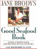 Jane Brody's Good Seafood Book, Jane Brody and Richard Flaste, 0393036871