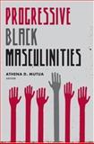 Progressive Black Masculinities, , 0415976871